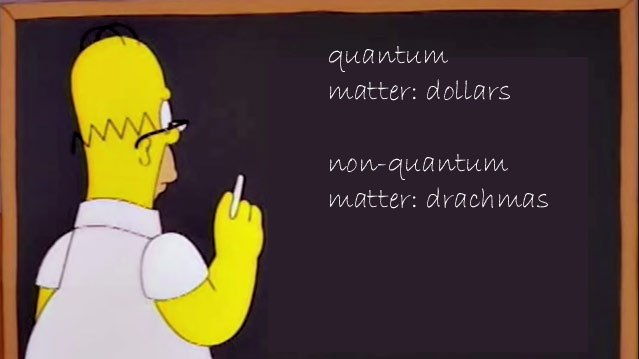 Hmm, quantum matter, So what is non-quantum matter?